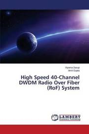 High Speed 40-Channel Dwdm Radio Over Fiber (Rof) System by Sarup Viyoma