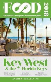 Key West & the Florida Keys - 2018 - The Food Enthusiast's Complete Restaurant Guide by Andrew Delaplaine