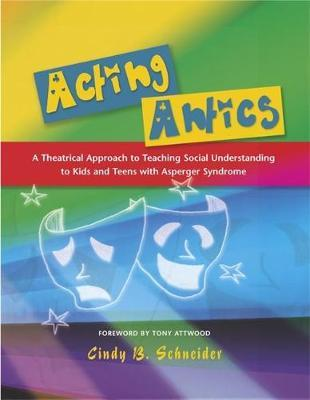 Acting Antics by Cindy B. Schneider