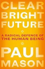 Clear Bright Future by Paul Mason