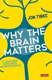 Why The Brain Matters by Jon Tibke