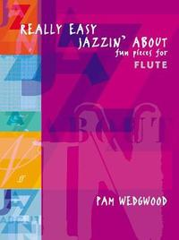 Really Easy Jazzin' About (Flute) by Pam Wedgwood