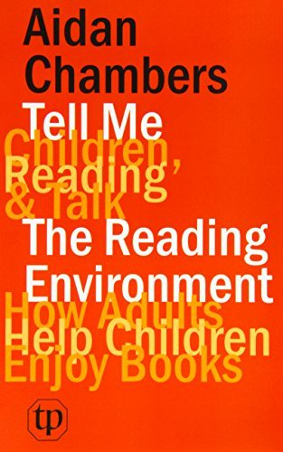 Tell Me (children, Reading & Talk) with the Reading Environment by Aidan Chambers