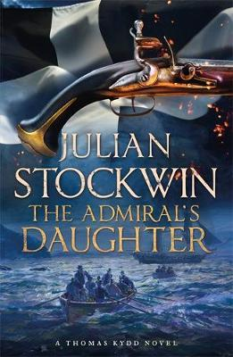 Kydd: The Admiral's Daughter by Julian Stockwin