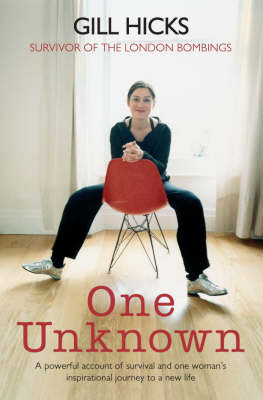 One Unknown: A Powerful Account of Survival and One Woman's Inspirational Journey to a New Life by Gill Hicks image