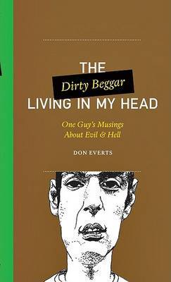 The Dirty Beggar Living in My Head by Don Everts image
