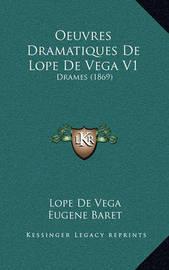Oeuvres Dramatiques de Lope de Vega V1: Drames (1869) by Lope , de Vega