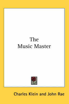 The Music Master by Charles Klein