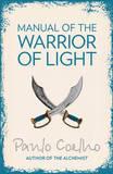 Manual of the Warrior of Light by Paulo Coelho