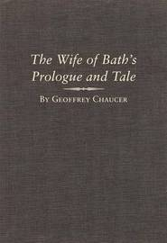 The Wife of Bath's Prologue and Tale: A Variorum Edition of the Works of Geoffrey Chaucer, the Canterbury Tales, Volume 2, Parts 5a and 5b by Geoffrey Chaucer
