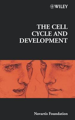 The Cell Cycle and Development by Novartis Foundation
