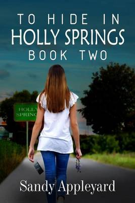 To Hide in Holly Springs-Book Two by Sandy Appleyard image