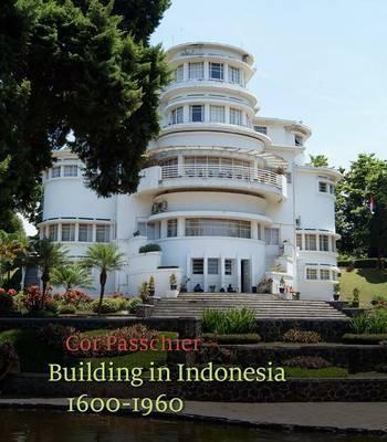 Building in Indonesia 1600-1960