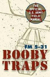 U.S. Army Guide to Boobytraps by Army