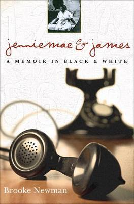Jenniemae & James : A Memoir in Black and White by Brooke Newman image