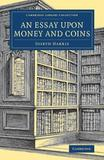 An Essay upon Money and Coins by Joseph Harris