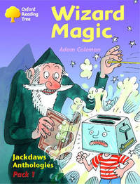 Oxford Reading Tree: Levels 8-11: Jackdaws: Pack 1: Wizard Magic by Adam Coleman image