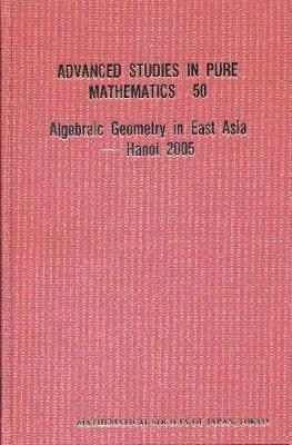 Algebraic Geometry In East Asia -- Hanoi 2005