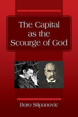 The Capital as the Scourge of God by Boro Stipanovic image