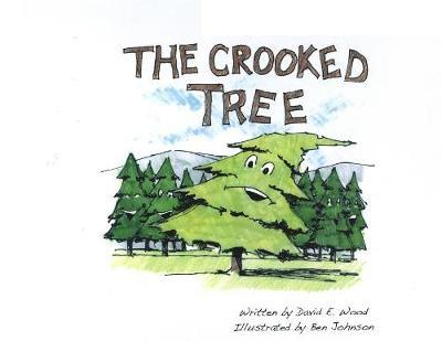 The Crooked Tree by David E Wood