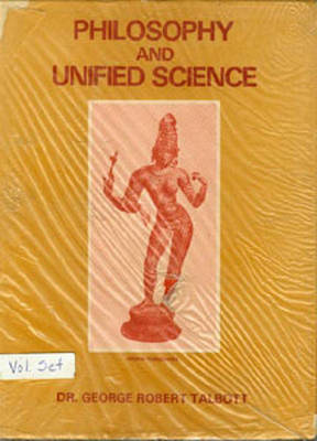 Philosophy & Unified Science 2 Volume Set by George Robert Talbott image