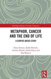 Metaphor, Cancer and the End of Life by Elena Semino
