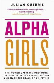 Alpha Girls by Julian Guthrie