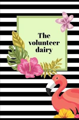 The Volunteer Dairy by Lola Yayo