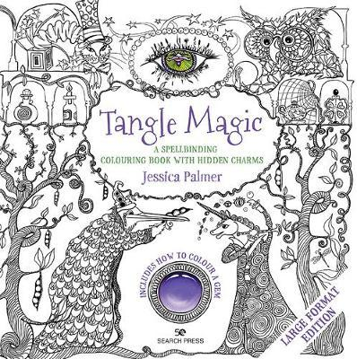 Tangle Magic (large format edition) by Jessica Palmer