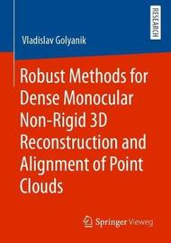 Robust Methods for Dense Monocular Non-Rigid 3D Reconstruction and Alignment of Point Clouds by Vladislav Golyanik