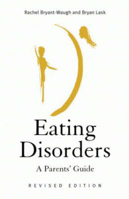 Eating Disorders: A Parents' Guide by Rachel Bryant-Waugh image