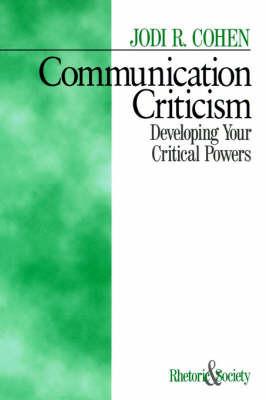 Communication Criticism by Jodi R. Cohen