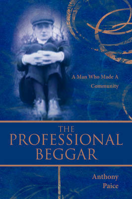 The Professional Beggar by Anthony Paice