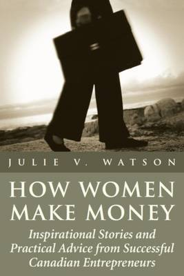 How Women Make Money by Julie V Watson image