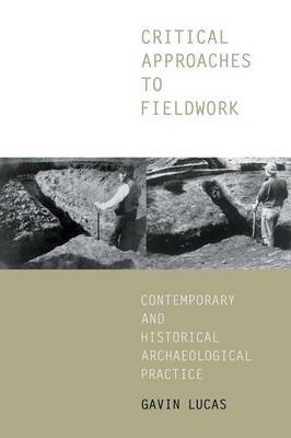 Critical Approaches to Fieldwork by Gavin Lucas