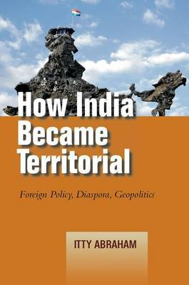 How India Became Territorial by Itty Abraham image