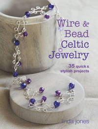 Wire and Bead Celtic Jewelry by Linda Jones