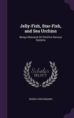 Jelly-Fish, Star-Fish, and Sea Urchins by George John Romanes