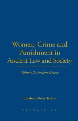 Women, Crime and Punishment in Ancient Law and Society: v. 2 by Elisabeth Meier Tetlow