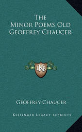 The Minor Poems Old Geoffrey Chaucer by Geoffrey Chaucer