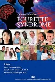 A Family's Guide to Tourette Syndrome by John T. Walkup