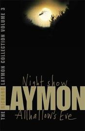 The Richard Laymon Collection Volume 3: Night Show & Allhallow's Eve by Richard Laymon
