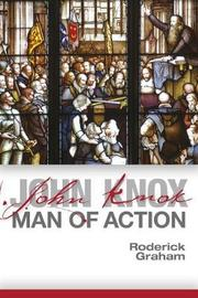 John Knox by Roderick Graham