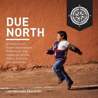 Due North by Lola a Akerstrom