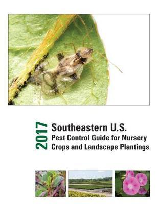 2017 Southeastern U.S. Pest Control Guide for Nursery Crops and Landscape Plantings image