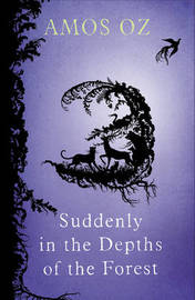 Suddenly In the Depths of the Forest by Amos Oz image