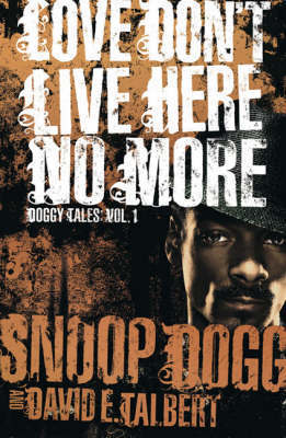 Love Don't Live Here No More by Snoop Dogg