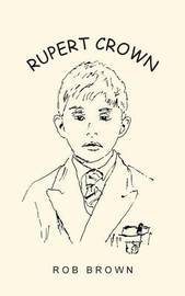 Rupert Crown by Rob Brown