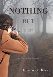 Nothing But Dust by Edwin G. Rice