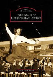 Ukrainians of Metropolitan Detroit by Nancy Karen Wichar image